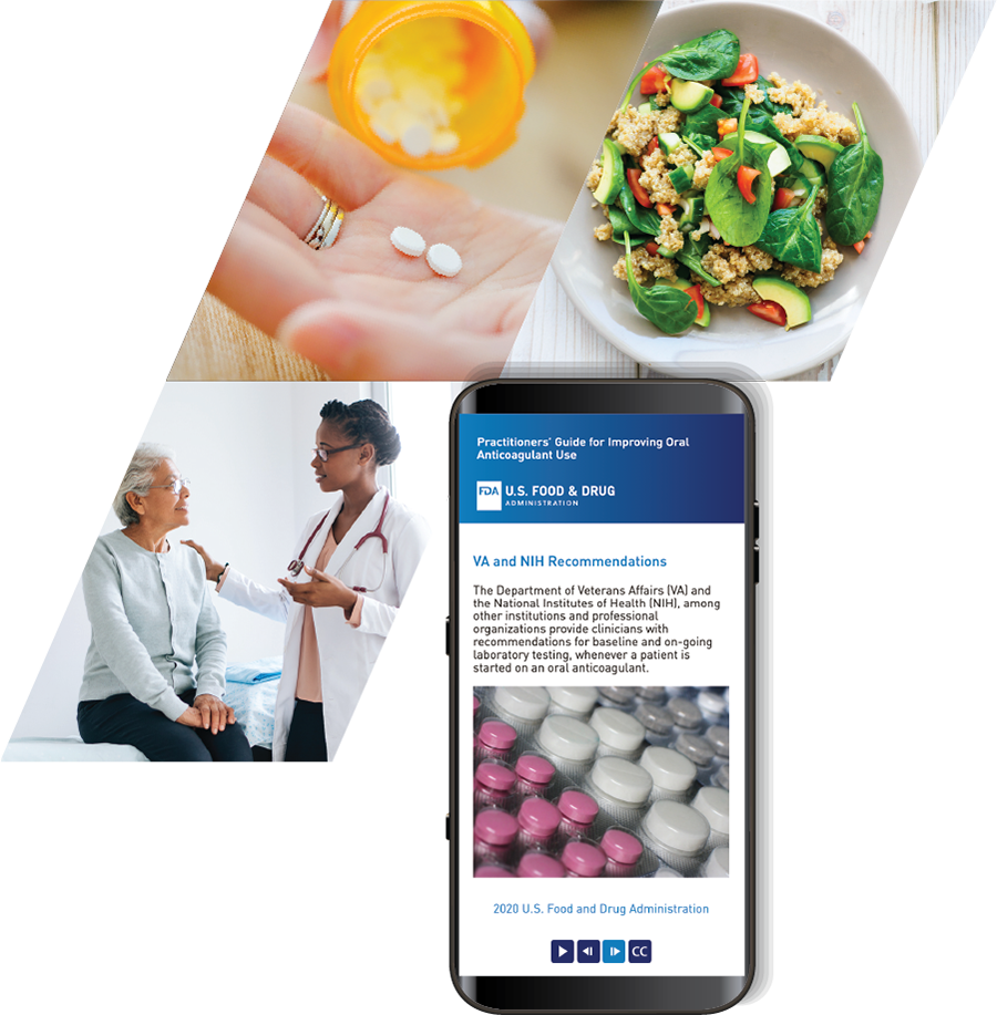 Medication bottle over hand holding two pills; bowl of colorful salad; doctor speaking with her seated patient with a hand on her shoulder; mobile phone displaying screen from Practitioners' Guide for Improving Anticoagulant Use with an image of colored pills